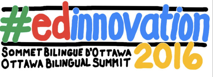 EdInnovation 2016: Ottawa Bilingual Summit