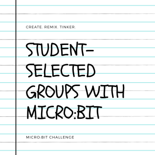 Student-selected groups with micro:bit
